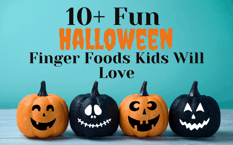 Halloween Finger Foods for kids